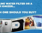 Alkaline Water Filter or a Water Ionizer…Which One Should You Buy?