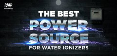 The Best Power Source for Water Ionizers